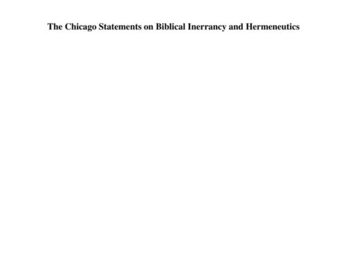 The Chicago Statements on Biblical Inerrancy and Hermeneutics